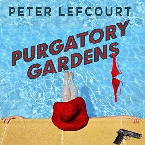 Purgatory Gardens Audiobook By Peter Lefcourt cover art