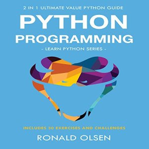 Python Programming: 2-in-1 Ultimate Value Python Guide: Learn Python Series Audiobook By Ronald Olsen cover art
