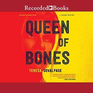 Queen of Bones Audiobook By Teresa Dovalpage cover art