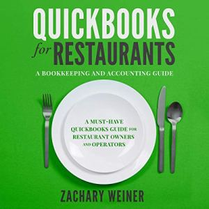 QuickBooks for Restaurants: A Bookkeeping and Accounting Guide Audiobook By Zachary Weiner cover art