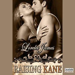 Raising Kane Audiobook By Lorelei James cover art