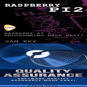 Raspberry Pi 2 & Quality Assurance Audiobook By Solis Tech cover art