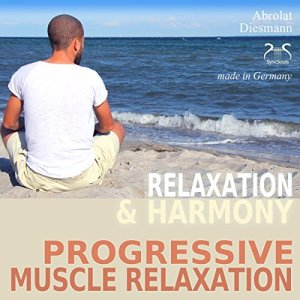 Relaxation and Harmony - Progressive Muscle Relaxation Audiobook By Franziska Diesmann cover art