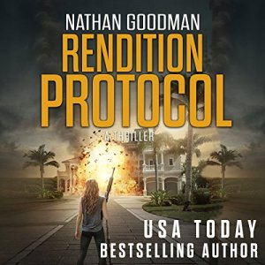 Rendition Protocol: A Thriller Audiobook By Nathan Goodman cover art