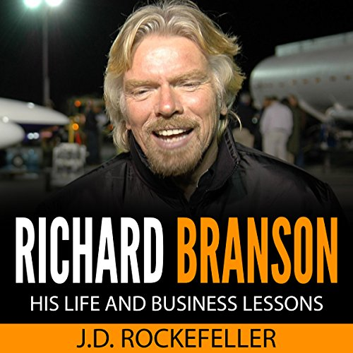 Richard Branson: His Life and Business Lessons Audiobook By J. D. Rockefeller cover art