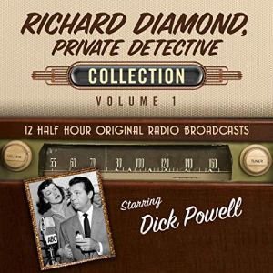 Richard Diamond, Private Detective, Collection 1 Audiobook By Black Eye Entertainment cover art