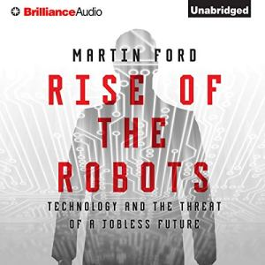 Rise of the Robots Audiobook By Martin Ford cover art