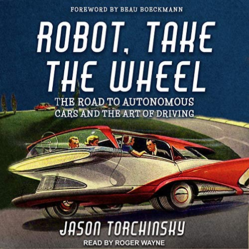 Robot, Take the Wheel Audiobook By Jason Torchinsky, Beau Boeckmann - foreword cover art