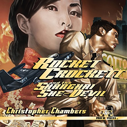 Rocket Crockett and the Shanghai She-Devil Audiobook By Christopher Chambers cover art
