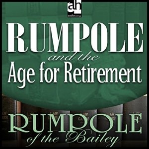 Rumpole and the Age for Retirement Audiobook By John Mortimer cover art