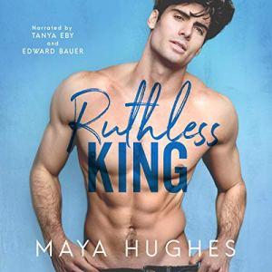Ruthless King Audiobook By Maya Hughes cover art