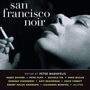 San Francisco Noir Audiobook By Peter Maravelis cover art