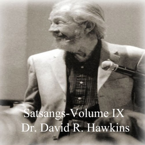 Satsang Series Volume IX Audiobook By David R. Hawkins MD cover art
