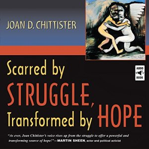 Scarred by Struggle, Transformed by Hope Audiobook By Joan D. Chittister cover art