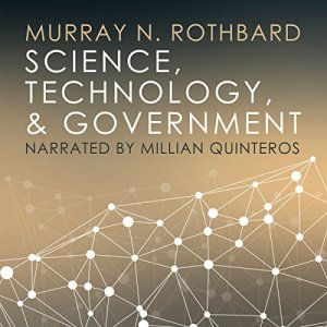 Science, Technology, and Government Audiobook By Murray N. Rothbard cover art