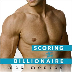 Scoring the Billionaire Audiobook By Max Monroe cover art