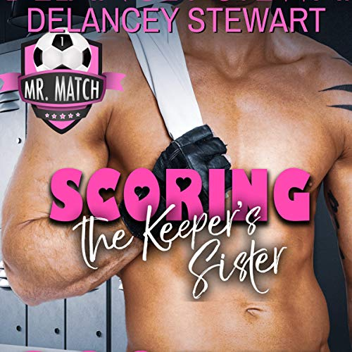 Scoring the Keeper's Sister Audiobook By Delancey Stewart cover art