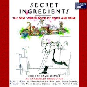 Secret Ingredients Audiobook By David Remnick cover art