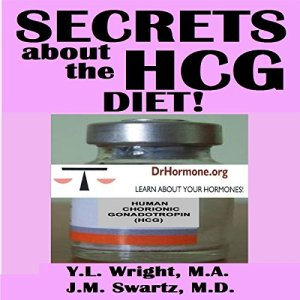 Secrets About the HCG Diet Audiobook By Y.L. Wright M.A., J.M. Swartz M.D. cover art