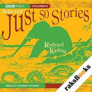 Selected Just So Stories Audiobook By Rudyard Kipling cover art
