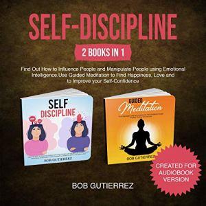 Self-Discipline: 2 Books in 1 Audiobook By Bob Gutierrez cover art