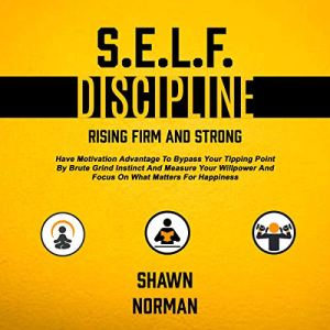 Self Discipline: Rising Firm and Strong Audiobook By Shawn Norman cover art