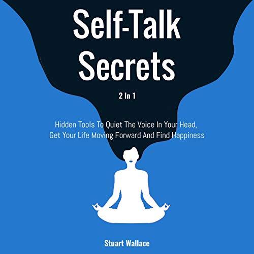 Self-Talk Secrets 2 in 1 Audiobook By Stuart Wallace cover art