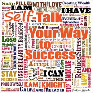 Self-Talk Your Way to Success Audiobook By Kam Knight cover art