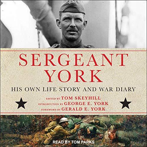 Sergeant York Audiobook By Alvin York, Tom Skeyhill - editor, George E. York - introduction, Gerald E. York - foreword cover art
