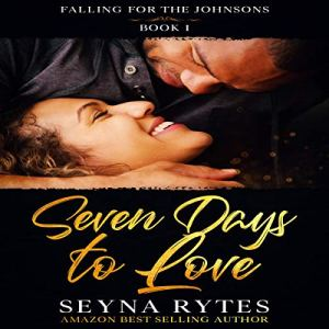 Seven Days to Love: A Diverse Romance Audiobook By Seyna Rytes cover art