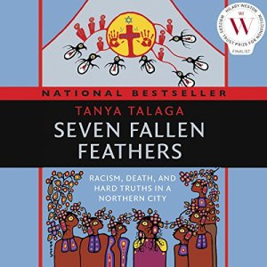 Seven Fallen Feathers Audiobook By Tanya Talaga cover art