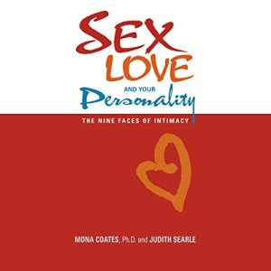 Sex, Love and Your Personality Audiobook By Mona Coates Ph.D., Judith Searle cover art