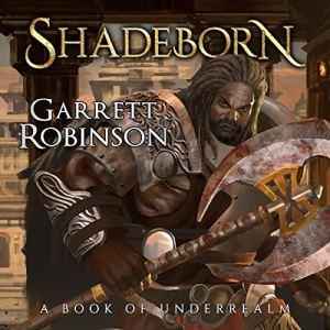 Shadeborn: A Book of Underrealm Audiobook By Garrett Robinson cover art