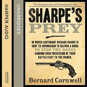 Sharpe's Prey: The Expedition to Copenhagen, 1807 (The Sharpe Series, Book 5) Audiobook By Bernard Cornwell cover art