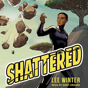 Shattered Audiobook By Lee Winter cover art