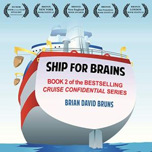 Ship for Brains: Cruise Confidential 2 Audiobook By Brian David Bruns cover art