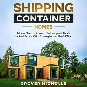 Shipping Container Homes Audiobook By Grover Nicholls cover art