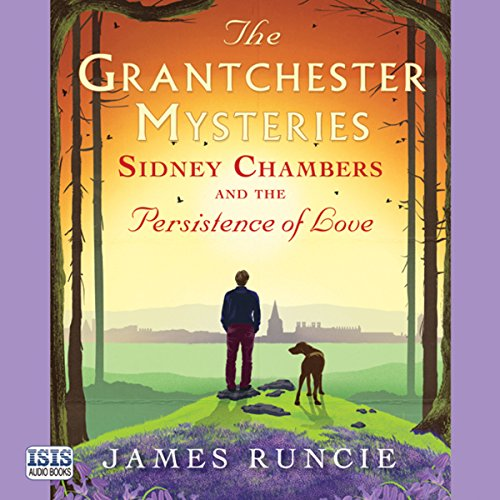 Sidney Chambers and the Persistence of Love Audiobook By James Runcie cover art