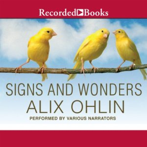 Signs and Wonders Audiobook By Alix Ohlin cover art