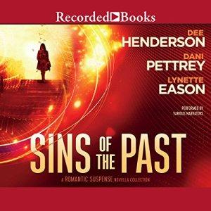 Sins of the Past Audiobook By Dee Henderson, Dani Pettrey, Lynette Eason cover art