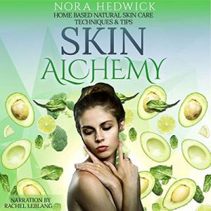 Skin Alchemy Audiobook By Nora Hedwick cover art