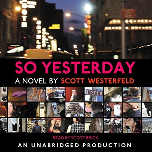 So Yesterday Audiobook By Scott Westerfeld cover art