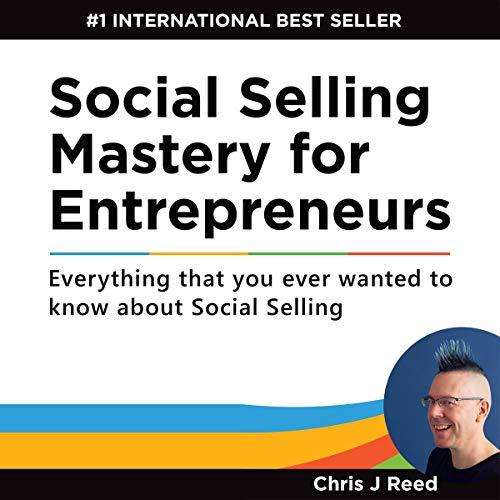 Social Selling Mastery for Entrepreneurs Audiobook By Chris J Reed cover art