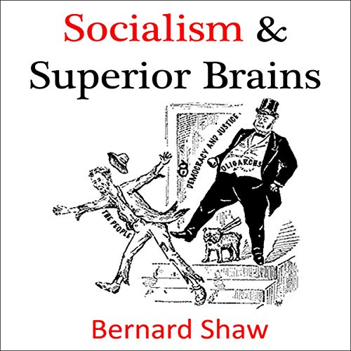 Socialism and Superior Brains: A reply to Mr. Mallock Audiobook By Bernard Shaw cover art