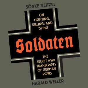 Soldaten Audiobook By Sonke Neitzel, Harald Welzer, Jefferson Chase (translator) cover art