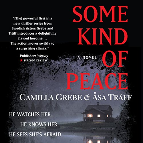 Some Kind of Peace Audiobook By Camilla Grebe, Åsa Träff cover art