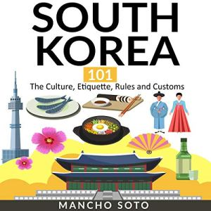 South Korea 101 Audiobook By Mancho Soto cover art