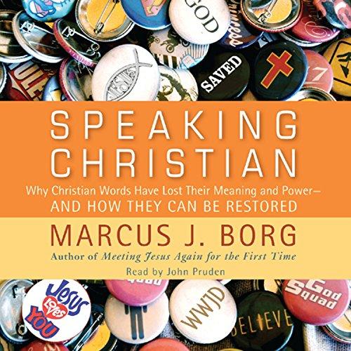 Speaking Christian Audiobook By Marcus J. Borg cover art