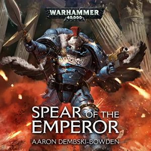 Spear of the Emperor Audiobook By Aaron Dembski-Bowden cover art