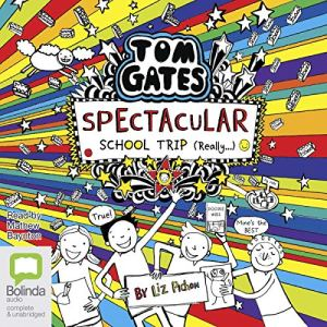 Spectacular School Trip (Really) Audiobook By Liz Pichon cover art